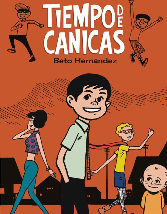 Beto Hernandez - Tiempo de canicas - Forro.indd