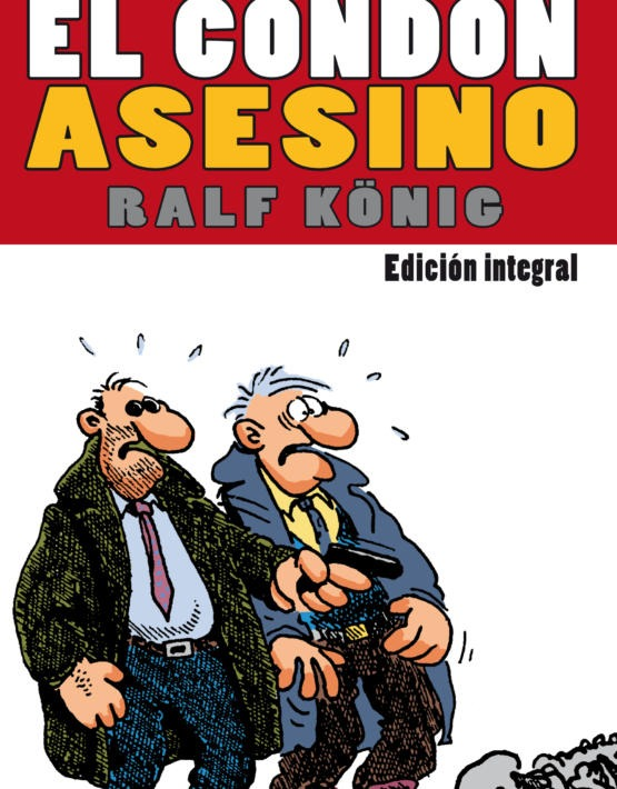 Ralf Konig- El cond—n asesino, integral - Cubierta.indd