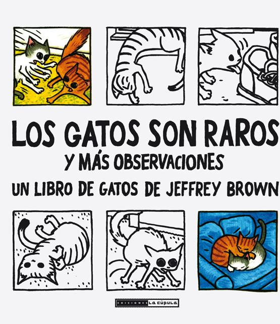 Jeffrey Brown - Los gatos son raros -  Rœstica -cubierta-impren