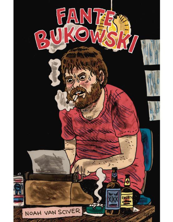 Noah Van Sciver - Fante Bukowski - cubierta.indd
