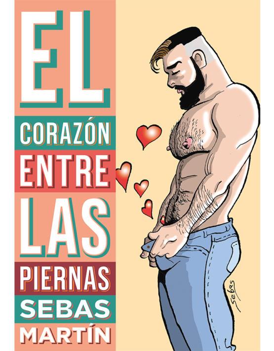 Sebas Martín - EL corazón entre las piernas - cubierta.indd