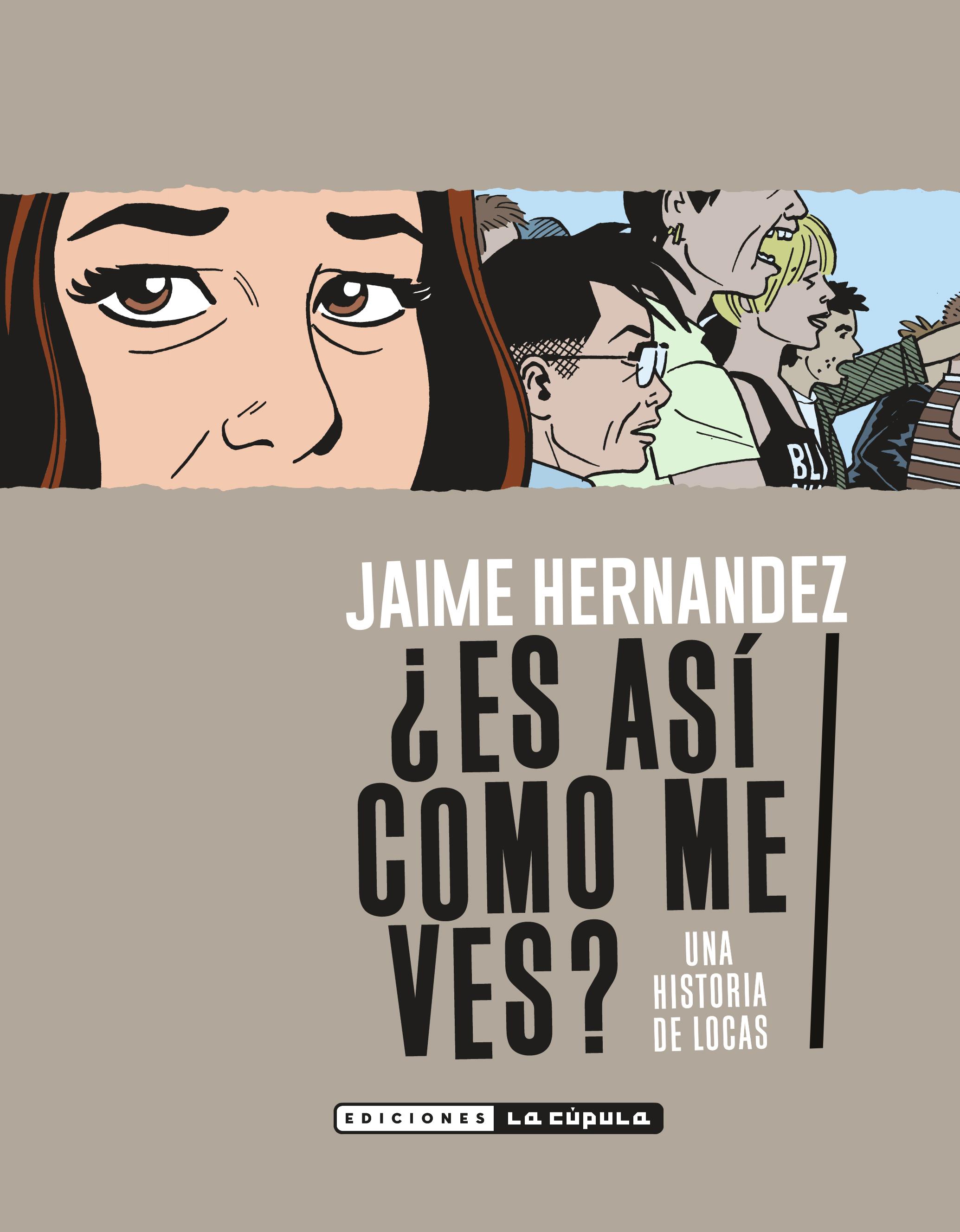 QUE COMIC ESTAS LEYENDO? - Página 5 Jaime-Hernandez-Es-as%C3%AD-como-me-ves-Portada